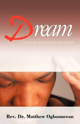 Dream: Great Secrets Are Revealed in Your Dreams (Paperback)