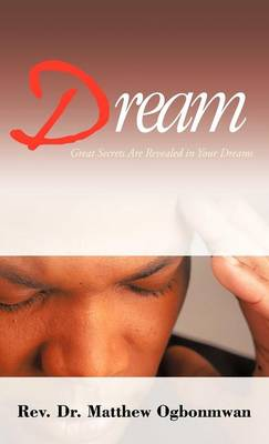 Dream: Great Secrets Are Revealed in Your Dreams (Hardback)