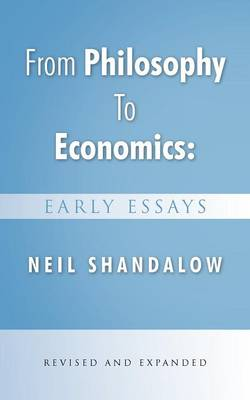 From Philosophy to Economics: Early Essays: Second Edition (Paperback)