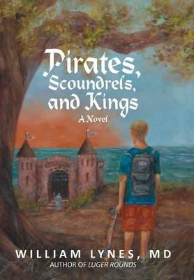 Pirates, Scoundrels, and Kings (Hardback)