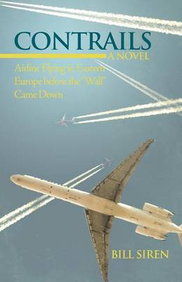 Contrails: Airline Flying in Eastern Europe Before the Wall Came Down (Paperback)