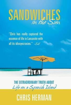 Sandwiches in the Sun: The Extraordinary Truth about Life on a Spanish Island (Hardback)