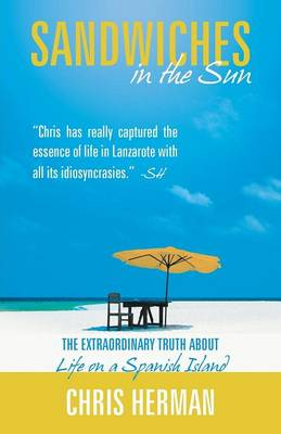 Sandwiches in the Sun: The Extraordinary Truth about Life on a Spanish Island (Paperback)
