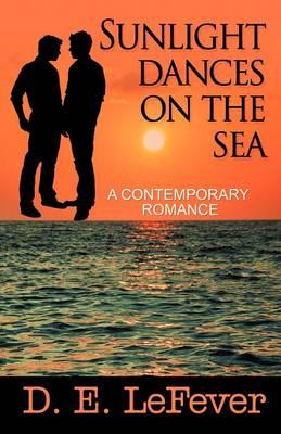 Sunlight Dances on the Sea: A Contemporary Romance (Paperback)