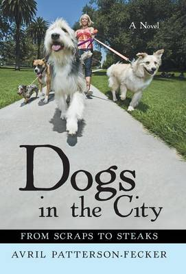 Dogs in the City: From Scraps to Steaks (Hardback)