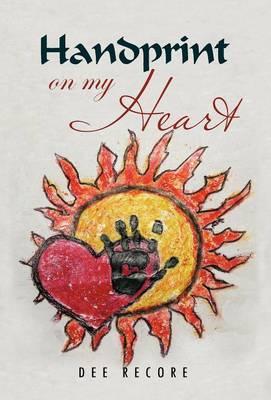 Handprint on My Heart (Hardback)