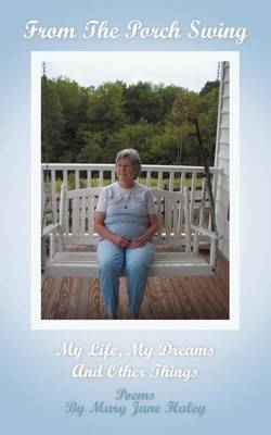 From the Porch Swing: My Life, My Dreams and Other Things (Paperback)