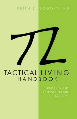 Tactical Living Handbook: Strategies for Coping in Our Society (Paperback)