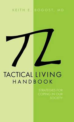 Tactical Living Handbook: Strategies for Coping in Our Society (Hardback)