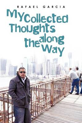 My Collected Thoughts Along the Way (Paperback)
