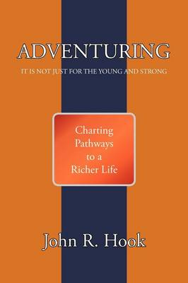 Adventuring: It Is Not Just for the Young and Strong (Paperback)