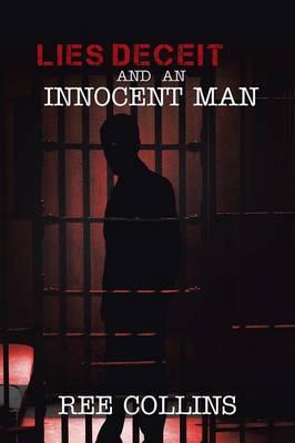 Lies Deceit and an Innocent Man (Paperback)
