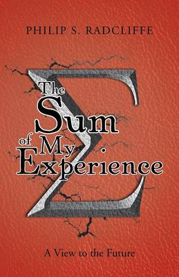 The Sum of My Experience: A View to the Future (Paperback)