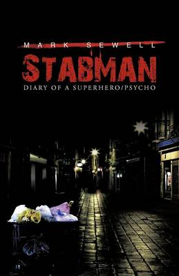 Stabman: Diary of a Superhero/Psycho (Paperback)