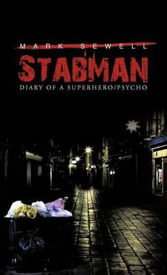 Stabman: Diary of a Superhero/Psycho (Hardback)