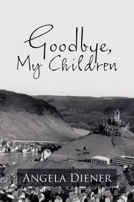 Goodbye, My Children (Paperback)
