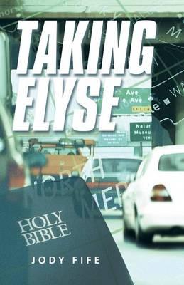 Taking Elyse (Paperback)