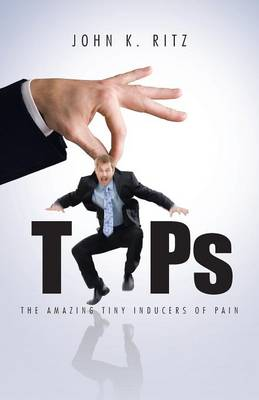 Tips: The Amazing Tiny Inducers of Pain (Paperback)