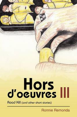 Hors D'Oeuvres III: Road Kill (and Other Short Stories) (Paperback)