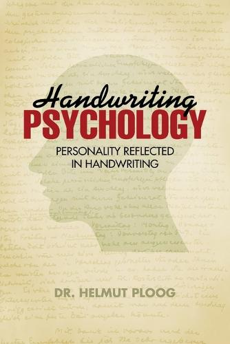 Handwriting Psychology: Personality Reflected in Handwriting (Paperback)