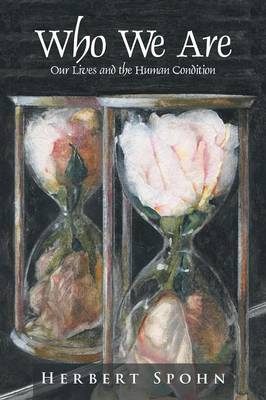 Who We Are: Our Lives and the Human Condition (Paperback)