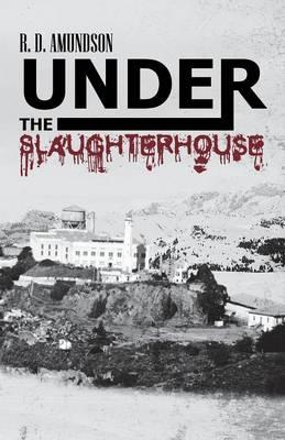 Under the Slaughterhouse (Paperback)