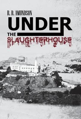 Under the Slaughterhouse (Hardback)