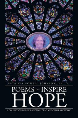 Poems That Inspire Hope: A Collection of Inspirational Poems and Other Thoughts (Paperback)