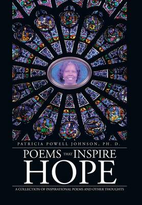 Poems That Inspire Hope: A Collection of Inspirational Poems and Other Thoughts (Hardback)