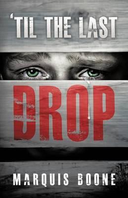 'Til the Last Drop (Paperback)