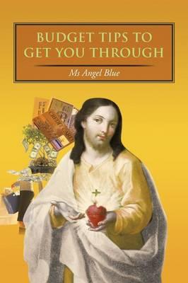 Budget Tips to Get You Through (Paperback)