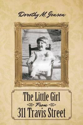 The Little Girl from 311 Travis Street (Paperback)