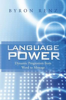 Language Power: Dynamic Progression from Word to Message (Paperback)