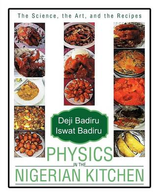 Physics in the Nigerian Kitchen: The Science, the Art, and the Recipes (Paperback)
