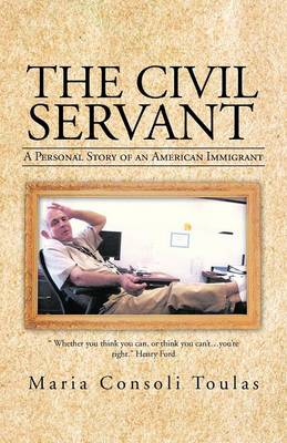 The Civil Servant: A Personal Story of an American Immigrant (Paperback)