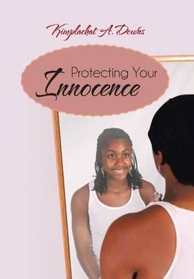 Protecting Your Innocence (Hardback)