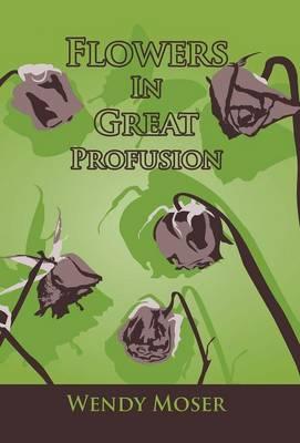 Flowers in Great Profusion (Hardback)