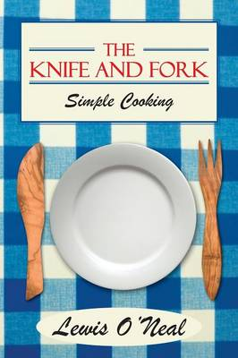 The Knife and Fork: Simple Cooking (Paperback)