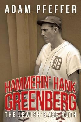 Hammerin' Hank Greenberg: The Jewish Babe Ruth (Paperback)