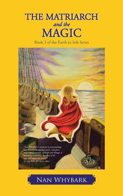 The Matriarch and the Magic: Book 3 of the Earth to Irth Series (Hardback)
