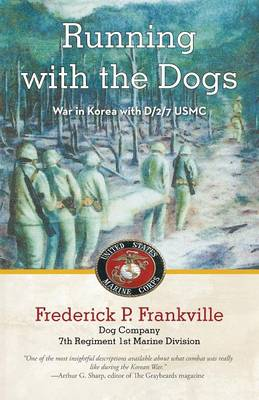 Running with the Dogs: War in Korea with D/2/7, USMC (Paperback)