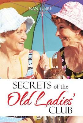 Secrets of the Old Ladies' Club (Hardback)