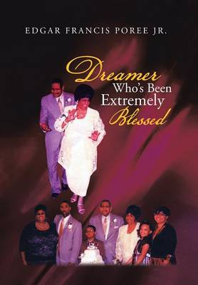 Dreamer Who's Been Extremely Blessed (Hardback)