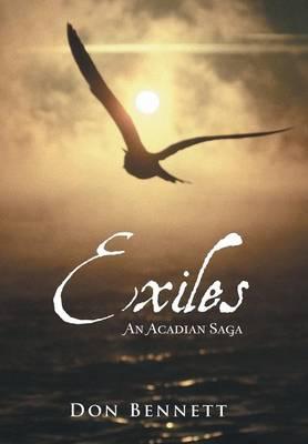 Exiles: An Acadian Saga (Hardback)