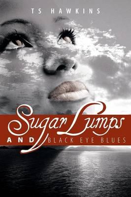 Sugar Lumps and Black Eye Blues (Paperback)