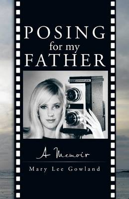 Posing for My Father: A Memoir (Paperback)
