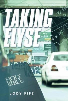 Taking Elyse (Hardback)
