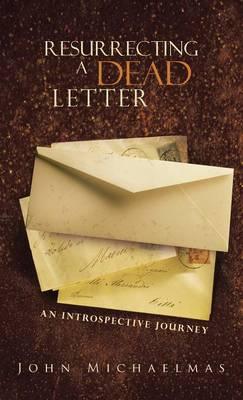 Resurrecting a Dead Letter: An Introspective Journey (Hardback)