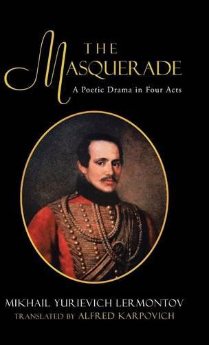 The Masquerade: A Poetic Drama in Four Acts (Hardback)