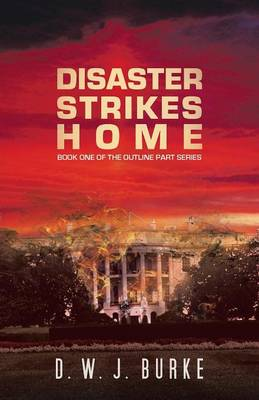 Disaster Strikes Home: Book One of the Outline Part Series (Paperback)